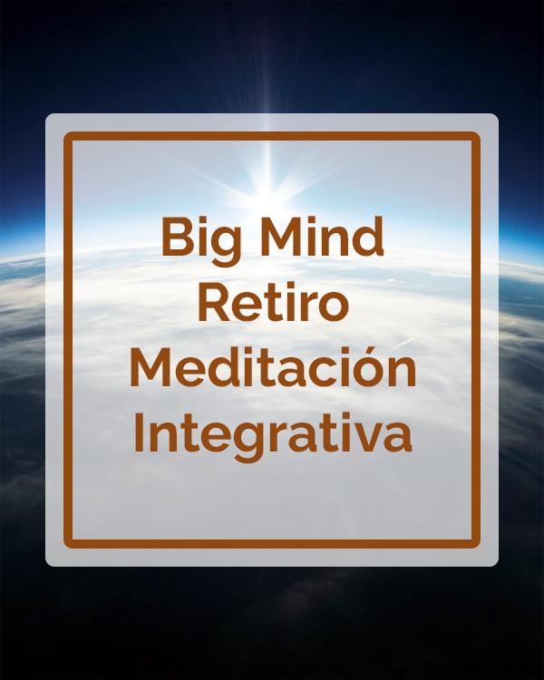 Big Mind - Retiro Meditación Integrativa - Talleres - Betsaida